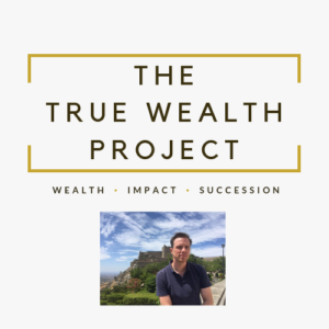 The True Wealth Project Podcast